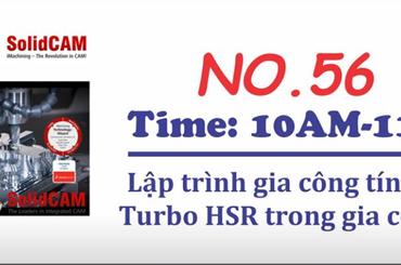 No 56: Lập trình gia công tính năng Turbo HSR trong gia công thô